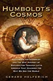 Cahill, Brendan: Humboldt's Cosmos: Alexander Von Humboldt and the Latin American Journey That Changed the Way We See the World