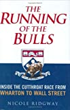 Ridgway, Nicole: The Running Of The Bulls: Inside The Cutthroat Race From Wharton To Wall Street
