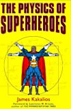 James Kakalios: The Physics of Superheroes