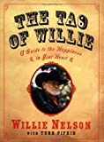 Nelson, Willie: The Tao of Willie: A Guide to the Happiness in Your Heart