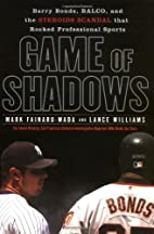 Game of Shadows: Barry Bonds, BALCO, and the…