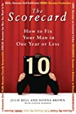Bell, Julie: The Scorecard: How to Fix Your Man in One Year or Less