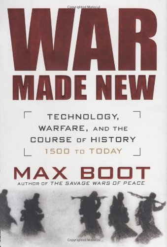 war-made-new-technology-warfare-and-the-course-of-history-1500-to-today