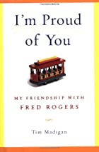 I'm Proud of You: My Friendship with Fred…