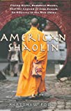 Polly, Matthew: American Shaolin: Flying Kicks, Buddhist Monks, and the Legend of Iron Crotch An Odyssey in the New China