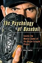 The Psychology of Baseball: Inside the…