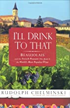 I'll Drink to That: Beaujolais and the…