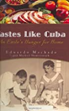 Tastes Like Cuba: An Exile's Hunger for Home…