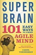 Super Brain: 101 Easy Ways to a More Agile…