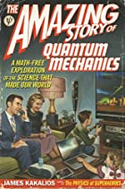 Amazing Story of Quantum Mechanics by James…