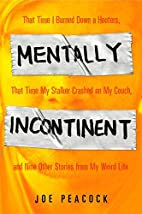 Mentally Incontinent: That Time I Burned…