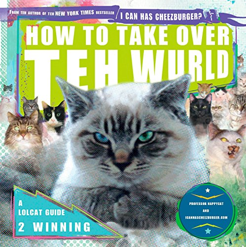 how-to-take-over-teh-wurld-a-lolcat-guide-2-winning