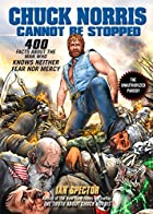 Chuck Norris Cannot Be Stopped: 400 All-New…