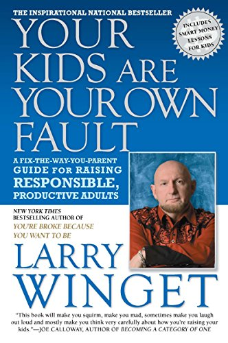 your-kids-are-your-own-fault-a-fix-the-way-you-parent-guide-for-raising-responsible-productive-adults
