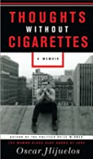 Thoughts Without Cigarettes: A Memoir by…