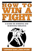 How to Win a Fight: A Guide to Avoiding and…