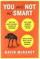 You Are Not So Smart : Why You Have Too Many…