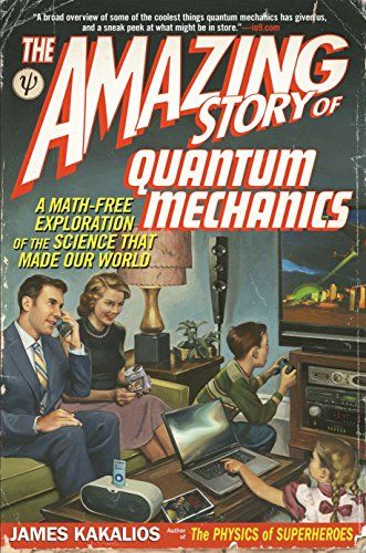the-amazing-story-of-quantum-mechanics-a-math-free-exploration-of-the-science-that-made-our-world