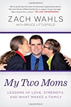 My Two Moms: Everything I Needed to Know…