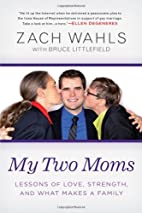 My Two Moms: Lessons of Love, Strength, and…