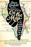 Garfield, Simon: On the Map: A Mind-Expanding Exploration of the Way the World Looks