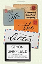 To the Letter: A Celebration of the Lost Art…