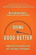 Doing Good Better: Effective Altruism and a…