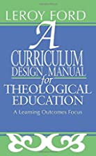 A Curriculum Design Manual for Theological…