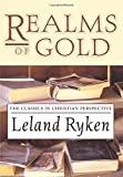 Ryken, Leland: Realms of Gold: The Classics in Christian Perspective