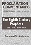 Anderson, Bernhard W.: The Eighth Century Prophets: Amos, Hosea, Isaiah, Micah: The Old Testament Witnesses for Preaching