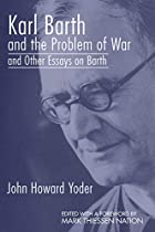 Karl Barth and the Problem of War, and Other…