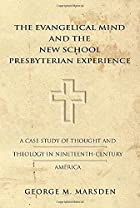 The Evangelical Mind and the New School…
