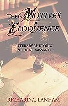 The Motives of Eloquence: Literary Rhetoric…