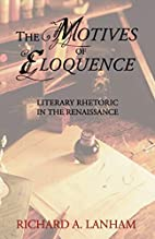 The Motives of Eloquence: Literary Rhetoric…