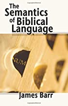 The Semantics of Biblical Language by James…
