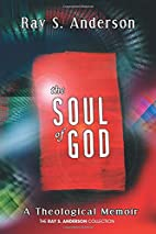 The Soul of God: A Theological Memoir by Ray…