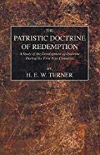 The Patristic Doctrine of Redemption: A…