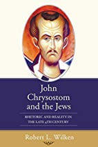 John Chrysostom and the Jews: Rhetoric and…