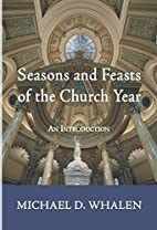 Seasons and Feasts of the Church Year: An…