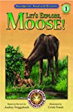 Fraggalosch, Audrey: Let's Explore Moose! (Soundprints' Read-And-Discover: Level 1)