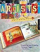 Artists' Journals and Sketchbooks: Exploring…