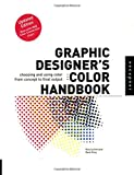 Sutherland, Rick: Graphic Designer's Color Handbook: Choosing and Using Color from Concept to Final Output