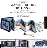 Thomas, Peter: More Making Books By Hand: Exploring Miniture Books, Alternative Structures, And Found Objects