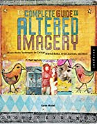 The Complete Guide to Altered Imagery :…