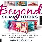 Beyond Scrapbooks by Barbara Bourassa