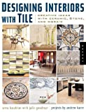 Kasabian, Anna: Designing Interiors with Tile: Creative Ideas with Ceramic, Stone and, Mosaic