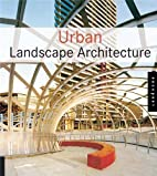Urban Landscape Architecture by Bridget…