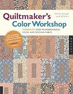 Quiltmaker's Color Workshop: The…