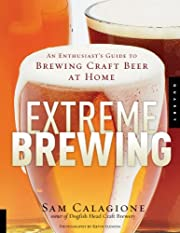 Extreme Brewing: An Enthusiast's Guide to…
