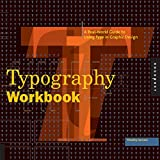 Samara, Timothy: Typography Workbook: A Real-world Guide to Using Type in Graphic Design